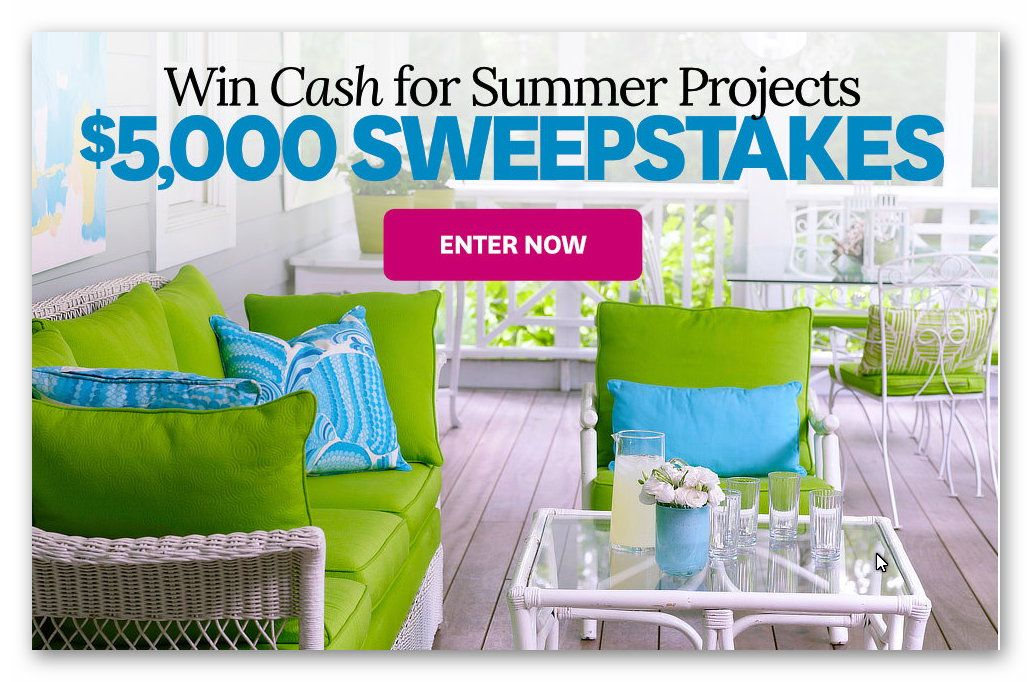 Enter daily for the chance to win $5,000 check from Better Homes & Gardens