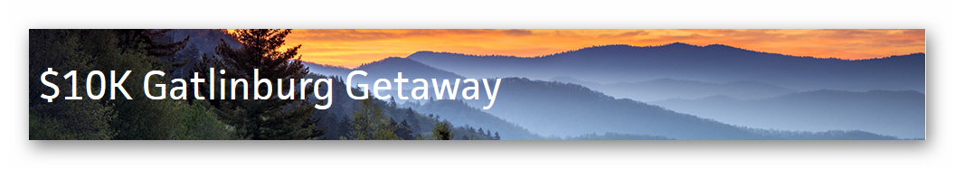Travel Channel's $10,000 Gatlinburg Getaway Sweepstakes