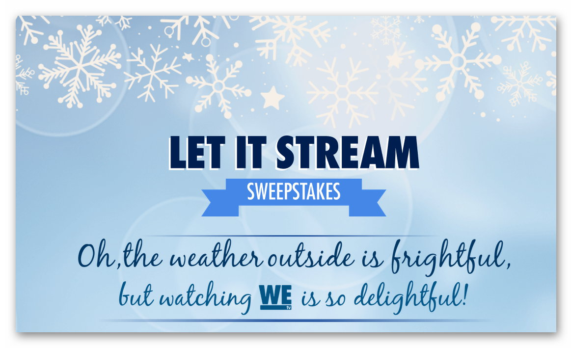 WE Let It Stream Sweepstakes