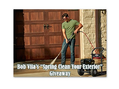"Bob Vila's ""Spring Clean Your Exterior"" Giveaway"
