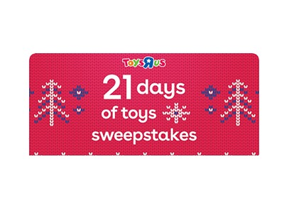 "TOYS""R""US 21 days of Toys Sweepstakes"
